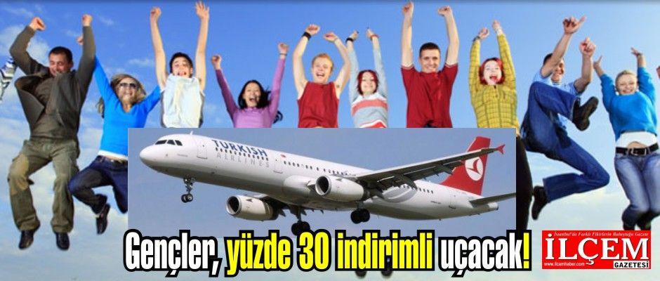 12-25 yaş arasındaki gençler, Yüzde 30 indirimli uçacak!