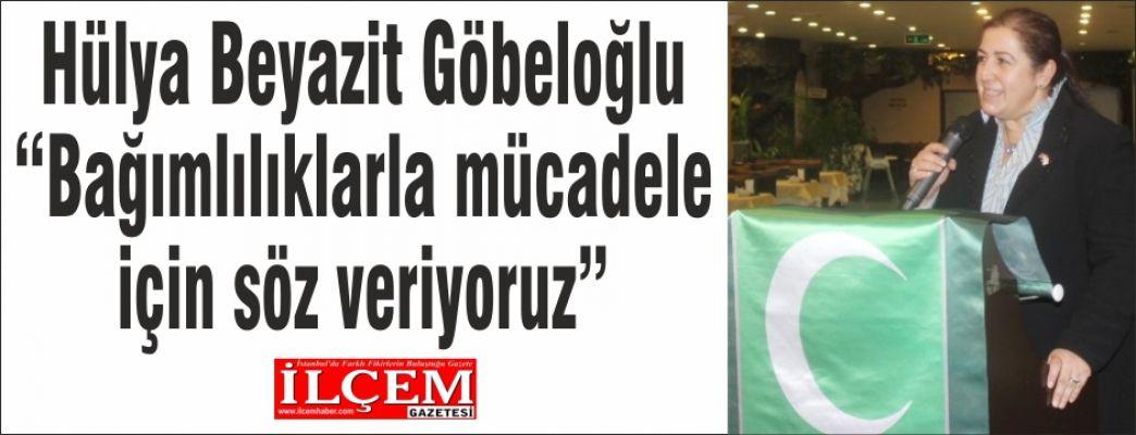 """Hülya Beyazit Göbeloğlu  'Bağımlılıklarla mücadele için söz veriyoruz"""""""