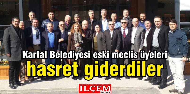 Kartal Belediyesi eski meclis üyeleri hasret giderdi.