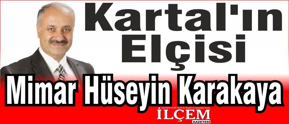 Kartal'ın Elçisi Mimar Hüseyin Karakaya