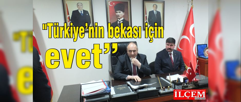 Mehmet Bülent Karataş, 'Türkiye'nin bekası için evet'