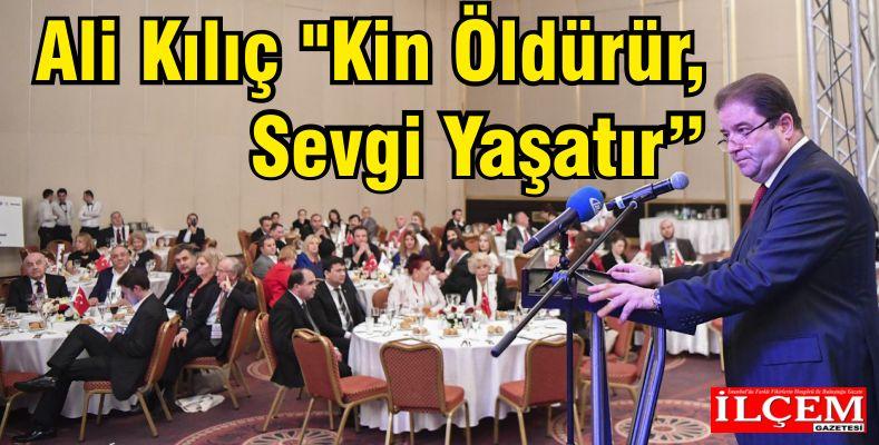 """Ali Kılıç 'Kin Öldürür, Sevgi Yaşatır"""""""