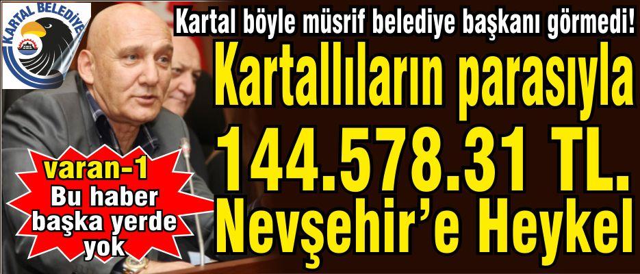 Kartal'ın paralarıyla Nevşehir'e Heykel!