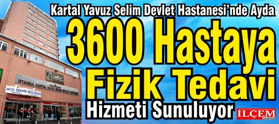 Kartal Yavuz Selim Devlet Hastanesinde Ayda 3600 Hastaya Fizik Tedavi Hizmeti Sunuluyor
