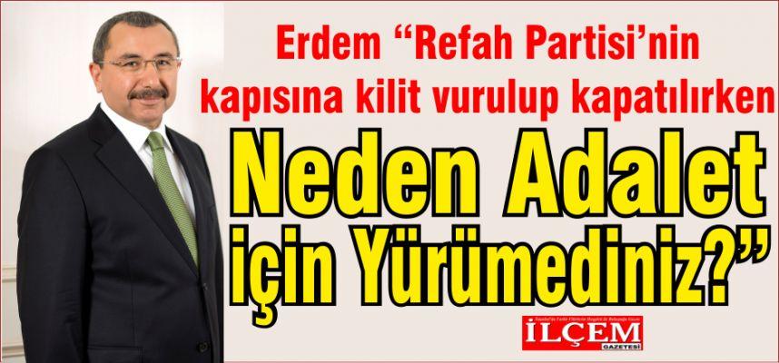 """İsmail Erdem """"Refah Partisi'nin kapısına kilit vurulup kapatılırken neden Adalet için yürümediniz?"""""""