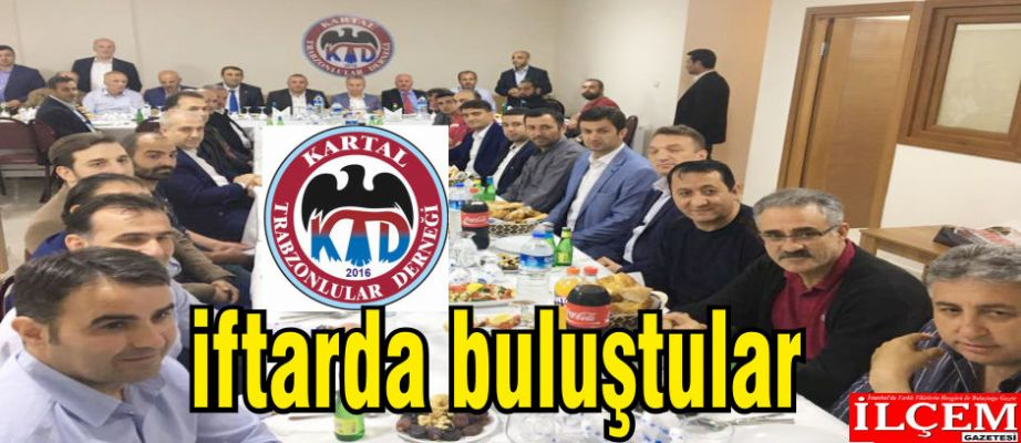 Trabzonlular iftarda buluştular.