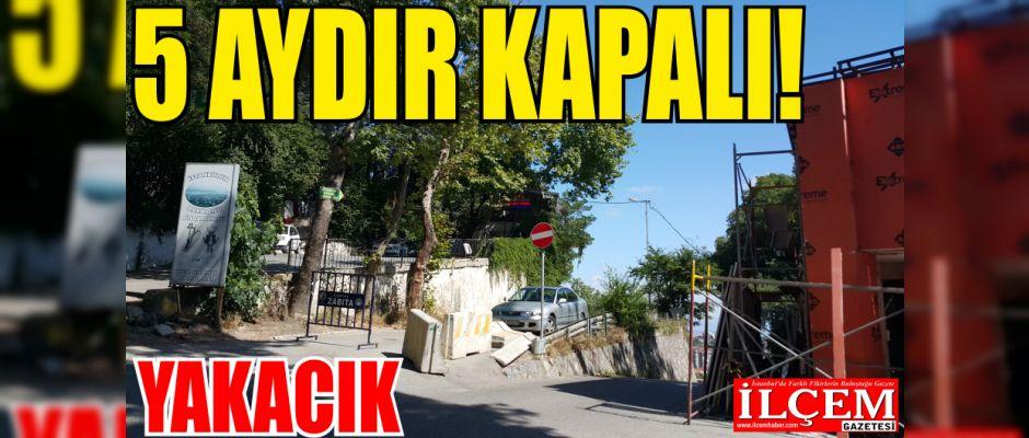 Yakacık'ta 5 aydır kapalı olan sokak için Kartal Belediyesi'ne tepkiler yağıyor.
