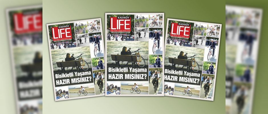 Kadıköy Life Dergisi'nin son sayısı çıktı. Bayinizden aldınız mı?