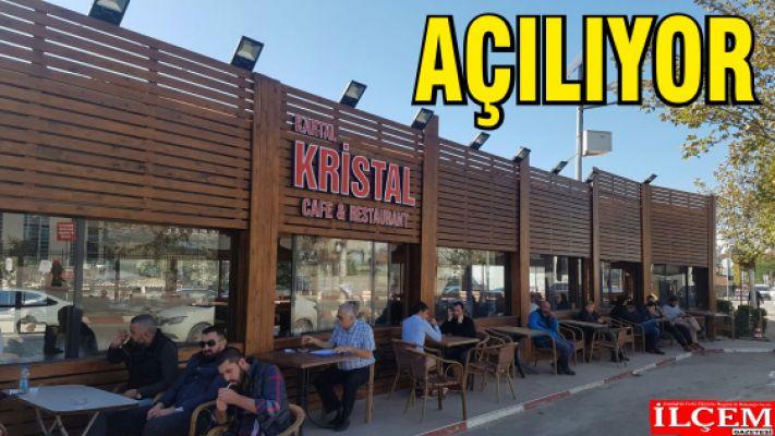 Kristal Cafe Restaurant açılıyor.