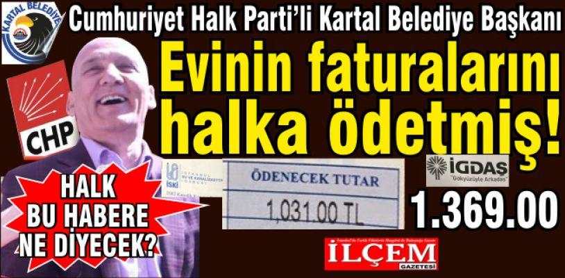 CHP'li Başkan Evinin Doğalgaz, Su faturalarını halka ödetiyor!