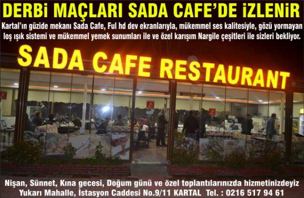 Derbi maçları Sada Cafe'de izlenir!