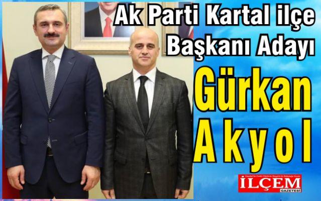Gürkan Akyol Ak Parti Kartal İlçe Başkanı Adayı oldu.