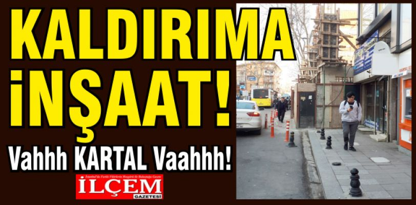 Kaldırıma İnşaata vatandaşlar vah Kartal vah dedi!