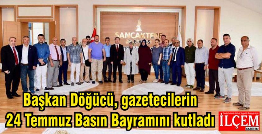 Başkan Döğücü, gazetecilerin 24 Temmuz Basın Bayramını kutladı.