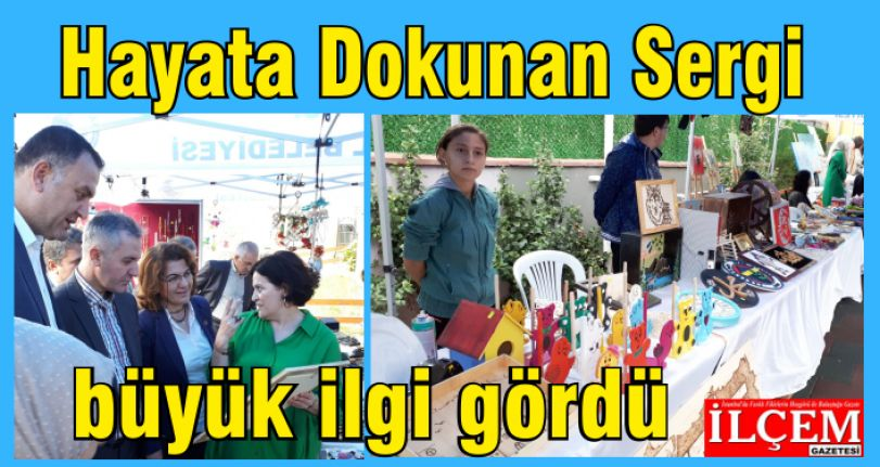 Hayata Dokunan Sergi, büyük ilgi gördü.