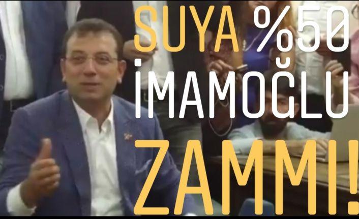 Suya %50 İmamoğlu zammı!