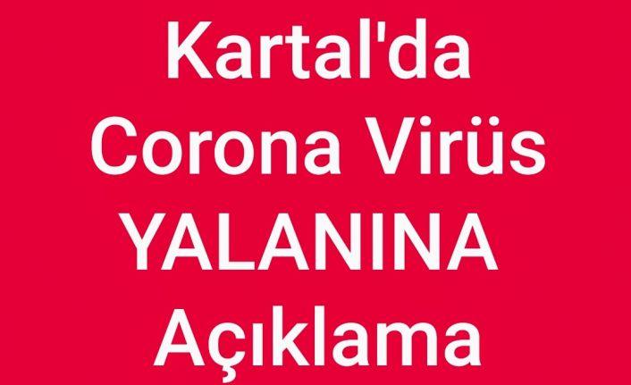 Kartal'da Korona Virüs yalanına açıklama geldi.