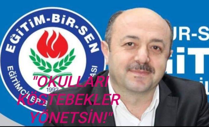 """Talat Yavuz """"Okulları ödenek çıkaran Köstebekler yönetsin!"""""""
