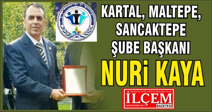 Nuri Kaya, Kartal-Maltepe-Sancaktepe Şube Başkanı oldu.