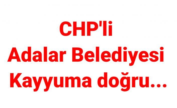 CHP'li Adalar Belediyesi Kayyum yolunda