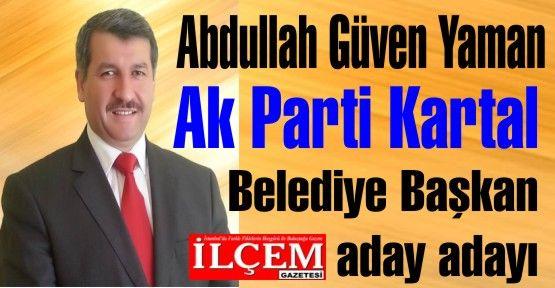 Abdullah Güven Yaman Ak Parti Kartal Belediye Başkan aday adayı. Abdullah Güven Yaman kimdir?
