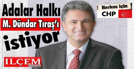 Adalar halkı M. Dündar Tıraş' belediye başkanı adayı görmek istiyor