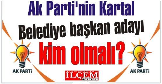 Ak Parti'nin Kartal Belediye başkan adayı kim olmalı? Anket...