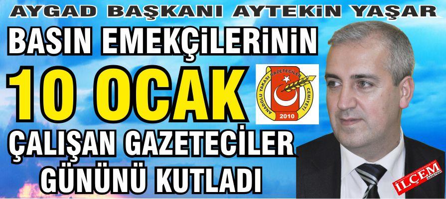 AYGAD Başkanı Aytekin Yaşar'dan 10 Ocak Çalışan Gazeteciler Günü mesajı.