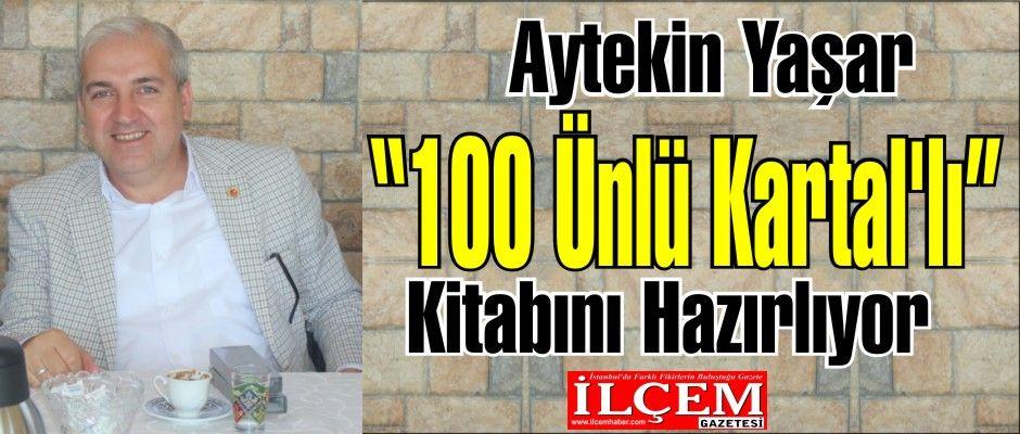 """Aytekin Yaşar """"100 Ünlü Kartal'lı"""" Kitabını Hazırlıyor"""