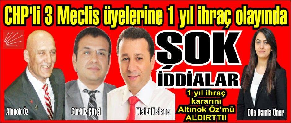 CHP İhraç olayında Altınok Öz'le ilgili şok iddialar!