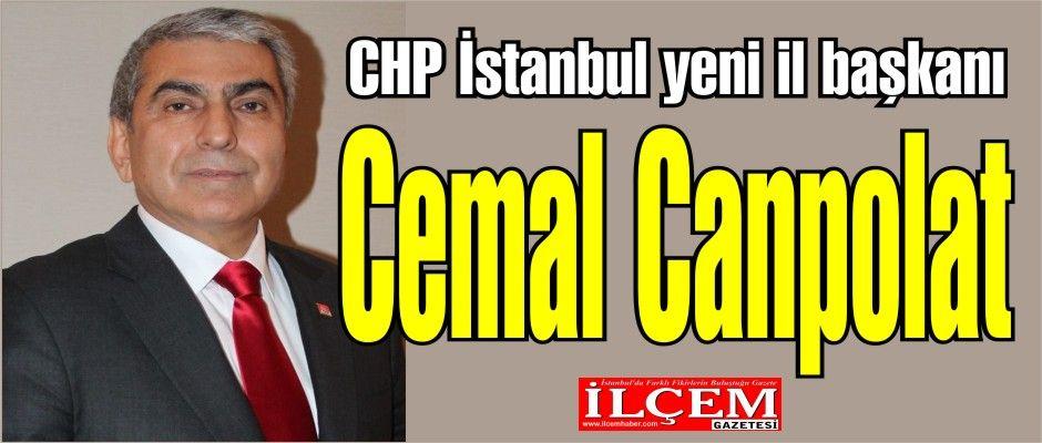 CHP İstanbul yeni il başkanı Cemal Canpolat