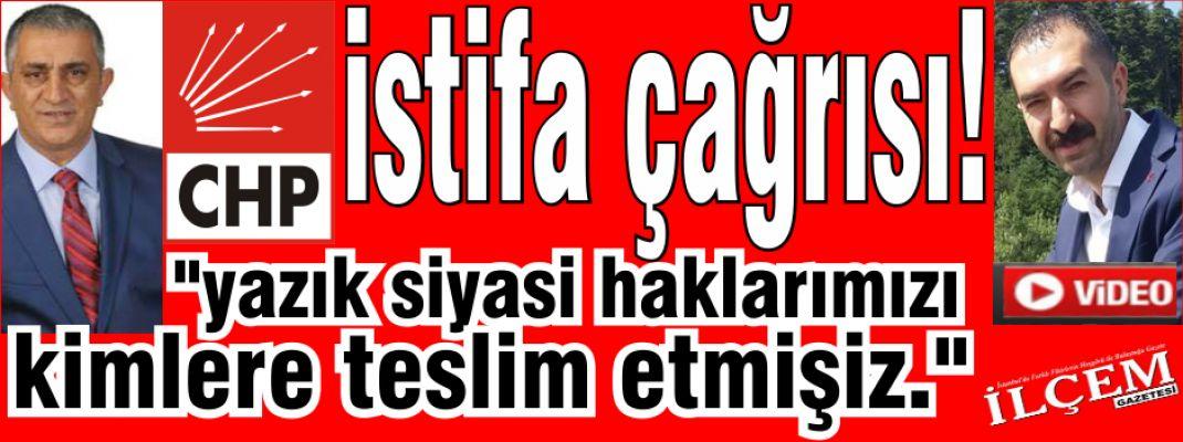 CHP Kartal'da İstifa çağrısı!