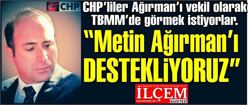 CHP'de yükselen ses, ''Metin Ağırman'ı Destekliyoruz''