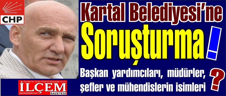 CHP'li Kartal Belediyesine soruşturma