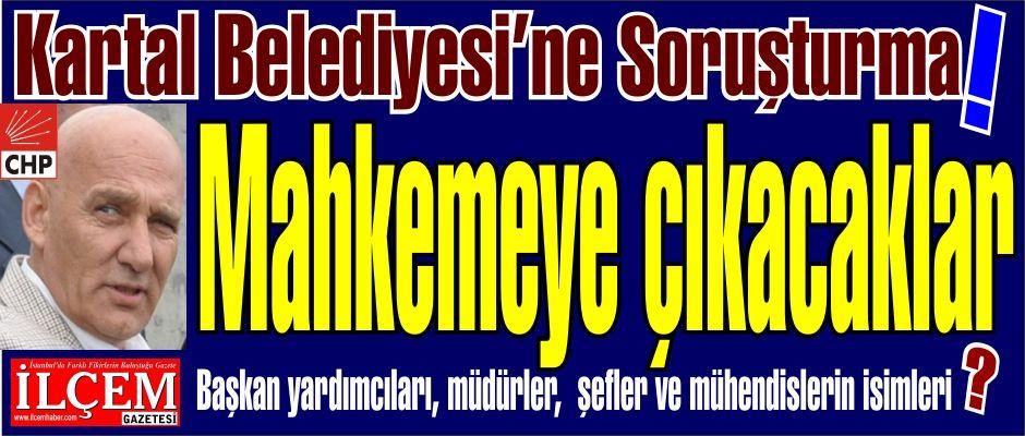 CHP'li Kartal Belediyesine soruşturma. Mahkemeye çıkacaklar