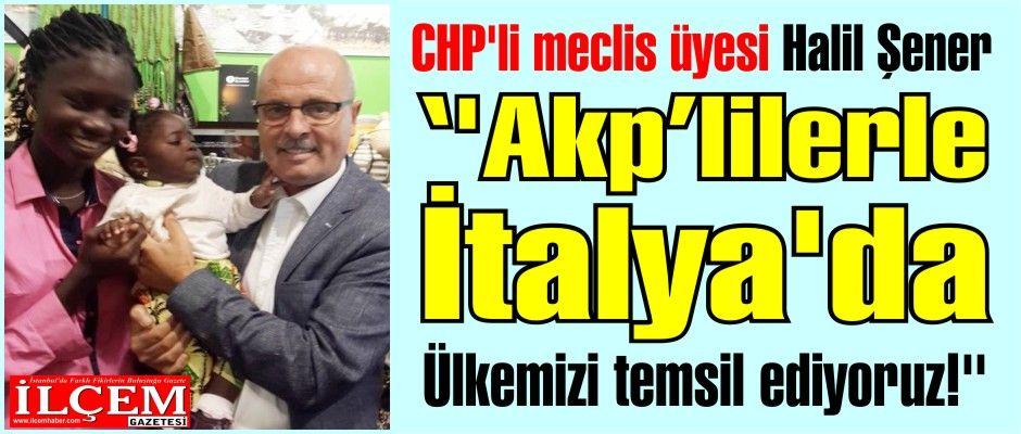 CHP'li meclis üyesi ''İtalya'da Ülkemizi temsil ediyoruz!''