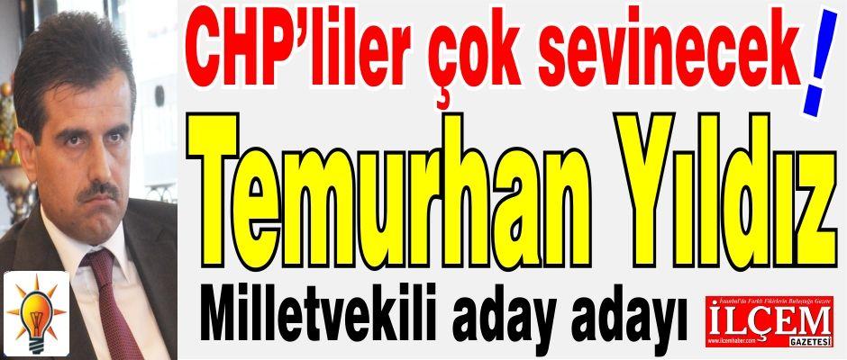 CHP'liler çok sevinecek. Temurhan Yıldız Milletvekili aday adayı oldu.