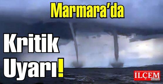 Dikkat! Marmara da hortum uyarısı!