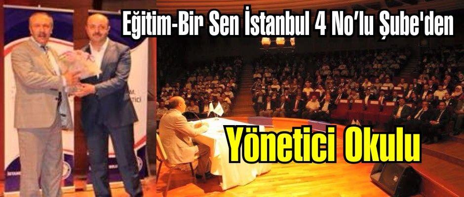 Eğitim-Bir Sen İstanbul 4 No'lu Şube'den Yönetici Okulu