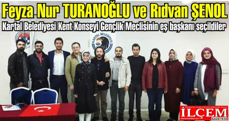 Feyza Nur TURANOĞLU ve Rıdvan ŞENOL Kartal Belediyesi Kent Konseyi Gençlik Meclisinin eş başkanı seçildiler