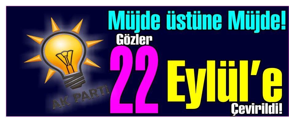 Gözler 22 Eylül'e çevrildi!