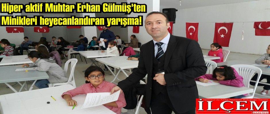 Hiper aktif Muhtar Erhan Gülmüş'ten Minikleri heyecanlandıran yarışma!