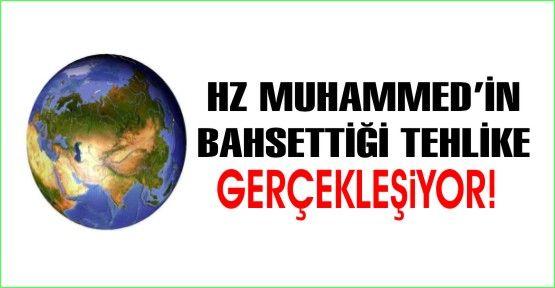 Hz. Muhammed'in söyledikleri gerçekleşiyor. İşte gelen tehlike!