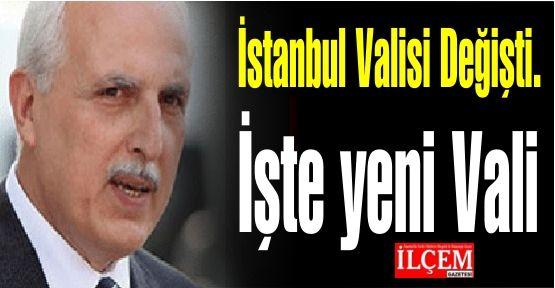 İstanbul Valisi Değişti. İşte yeni Valilerin isim listesi