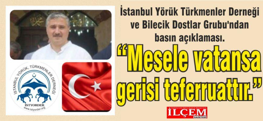 İstanbul Yörük Türkmenler Derneği ve Bilecik Dostlar Grubu'ndan basın açıklaması.