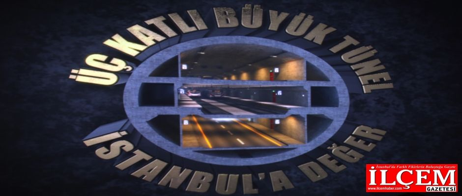 İstanbul'a Üç katlı büyük tünel. Dünyada eşi bulunmayan proje İstanbul'a yapılacak