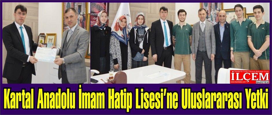 Kartal Anadolu İmam Hatip Lisesi'ne Uluslararası Yetki