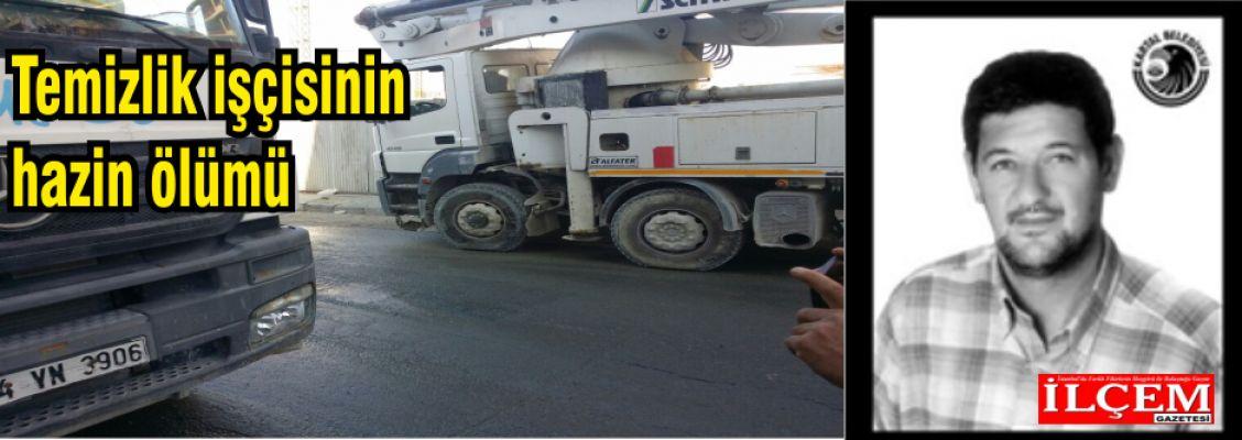 Kartal Belediyesi Temizlik işçisinin hazin ölümü