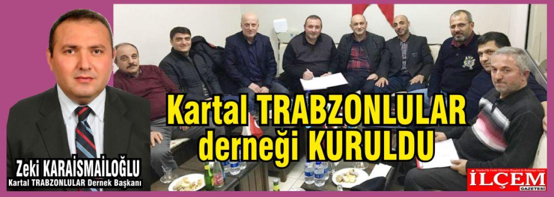 Kartal Trabzonlular Derneği Kuruldu. Dernek Başkanı Zeki karaismailoğlu
