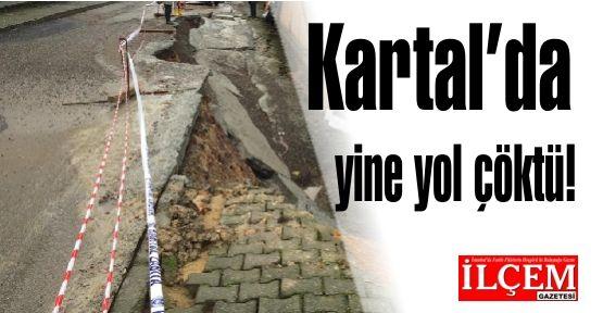 Kartal'da yine yol çöktü! Yolu çökerten inşaat firması kim?